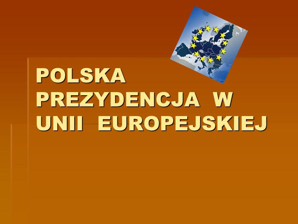 CO TO JEST PREZYDENCJA RADY UNII EUROPEJSKIEJ ??.