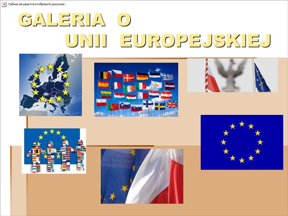 GALERIA O UNII EUROPEJSKIEJ