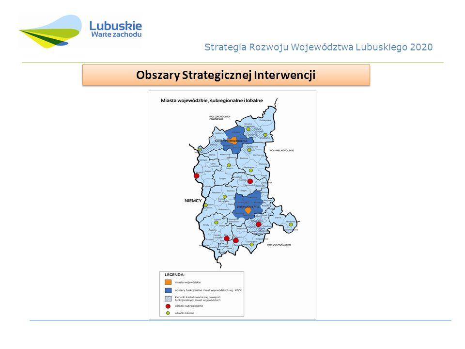 Obszary Strategicznej Interwencji Strategia Rozwoju Województwa Lubuskiego 2020