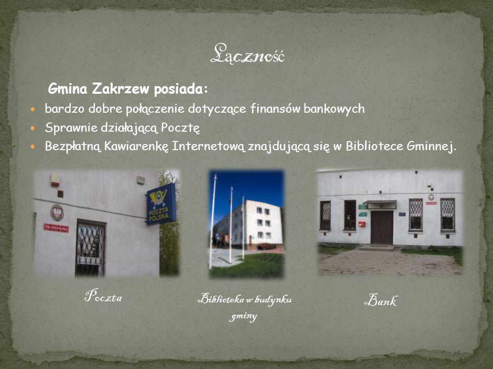 Gmina Zakrzew posiada: bardzo dobre połączenie dotyczące finansów bankowych Sprawnie działającą Pocztę Bezpłatną Kawiarenkę Internetową znajdującą się
