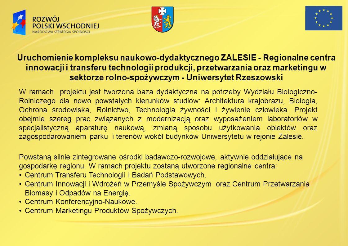 Uruchomienie kompleksu naukowo-dydaktycznego ZALESIE - Regionalne centra innowacji i transferu technologii produkcji, przetwarzania oraz marketingu w