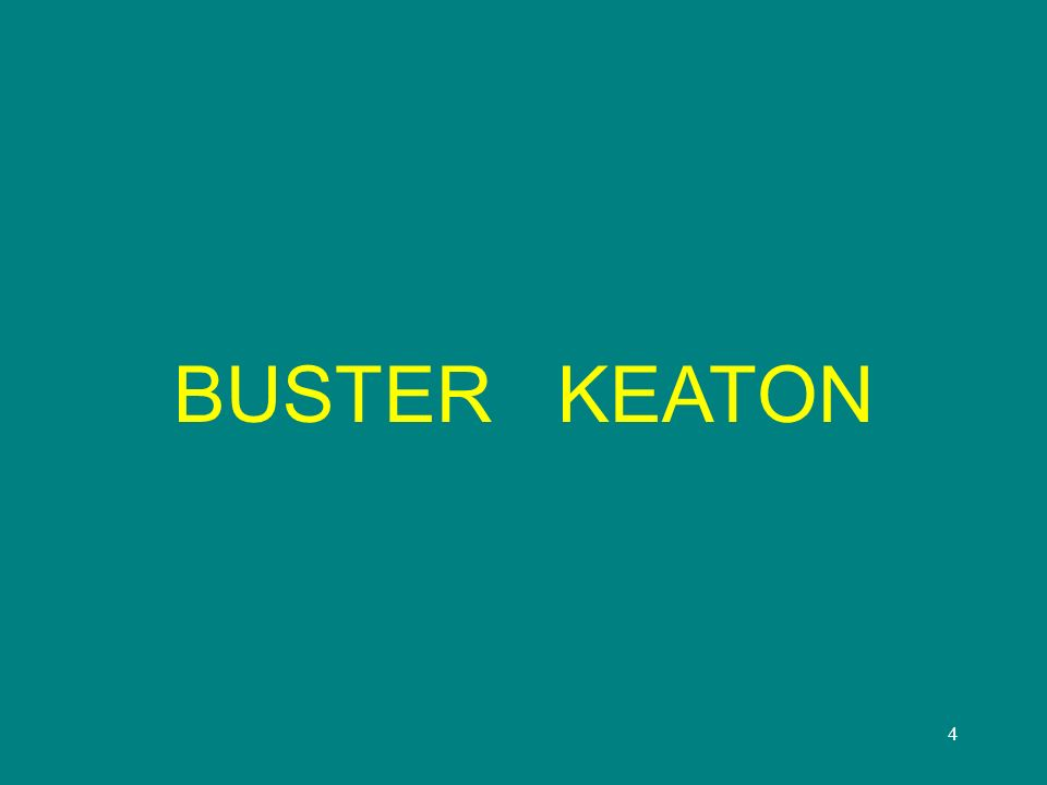 4 BUSTER KEATON