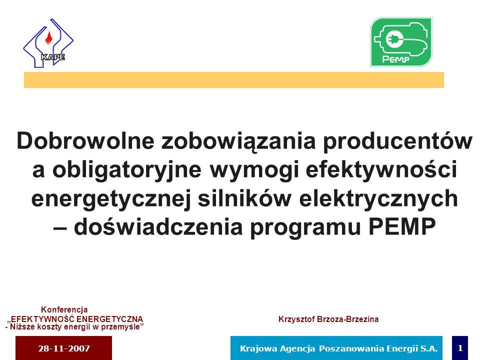 Krajowa Agencja Poszanowania Energii S.A.28-11-2007 1 Dobrowolne zobowiązania producentów a obligatoryjne wymogi efektywności energetycznej silników e