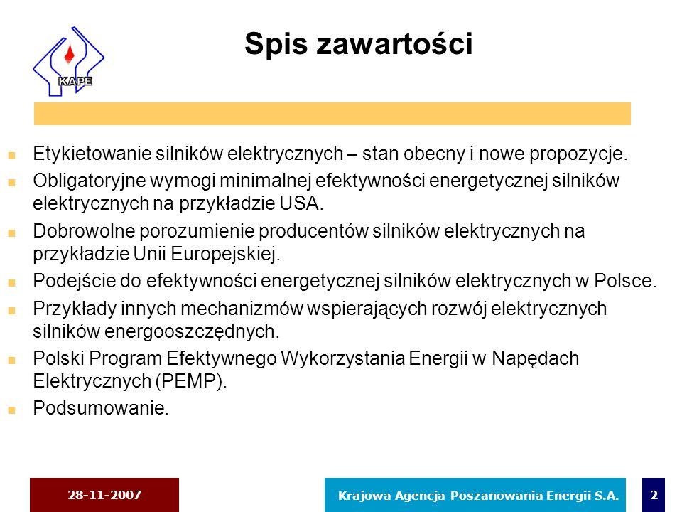 28-11-2007 Krajowa Agencja Poszanowania Energii S.A. 2 Spis zawartości n Etykietowanie silników elektrycznych – stan obecny i nowe propozycje. n Oblig
