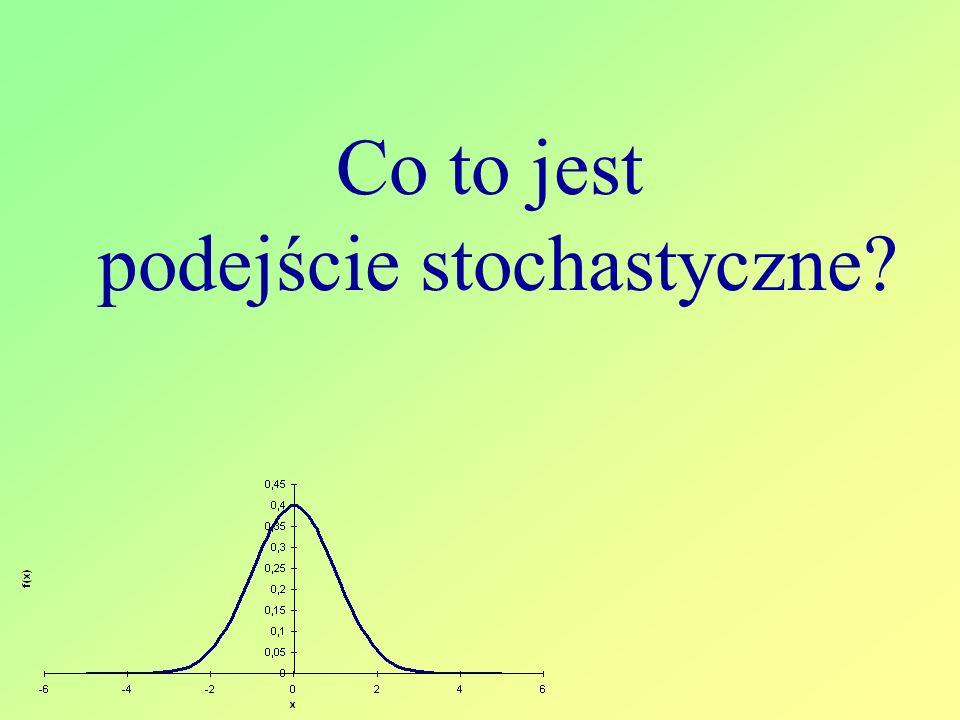 Co to jest podejście stochastyczne?
