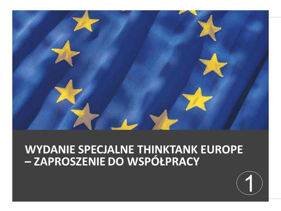 1 WYDANIE SPECJALNE THINKTANK EUROPE – ZAPROSZENIE DO WSPÓŁPRACY