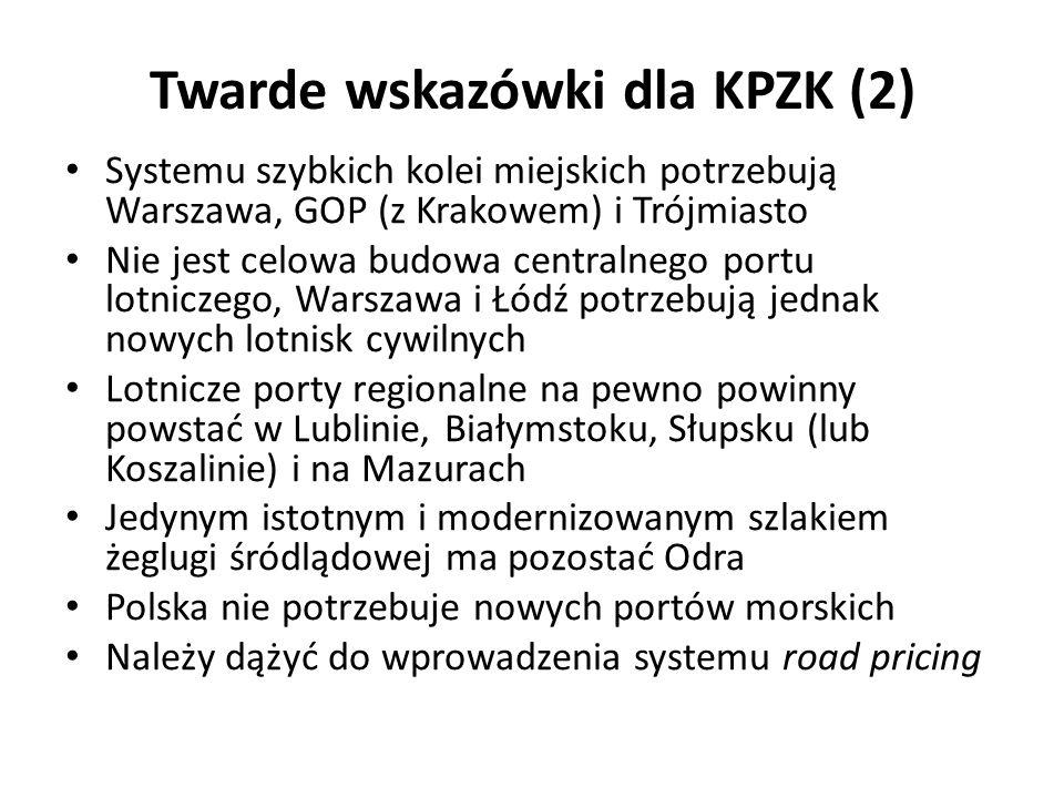 Twarde wskazówki dla KPZK (2) Systemu szybkich kolei miejskich potrzebują Warszawa, GOP (z Krakowem) i Trójmiasto Nie jest celowa budowa centralnego p