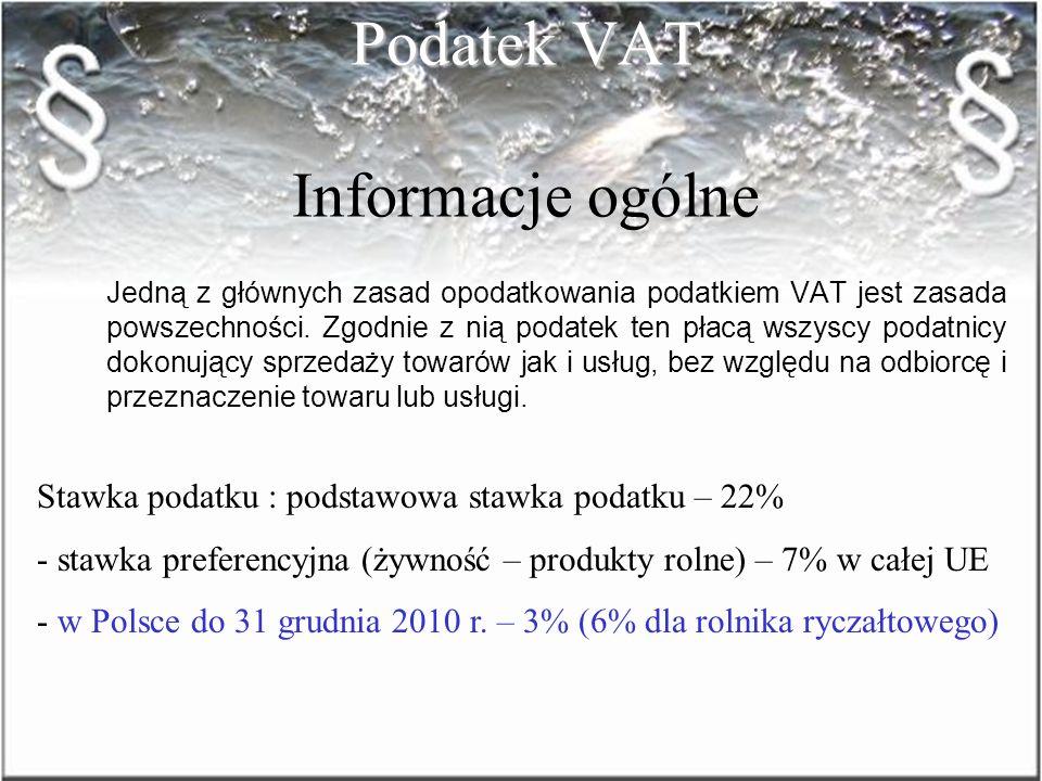 Podatek od towarów i usług– VAT Podatek od towarów i usług– VAT Podstawy prawne 1. Ustawa o podatku od towarów i usług z dnia 11 marca 2004r. z późnie