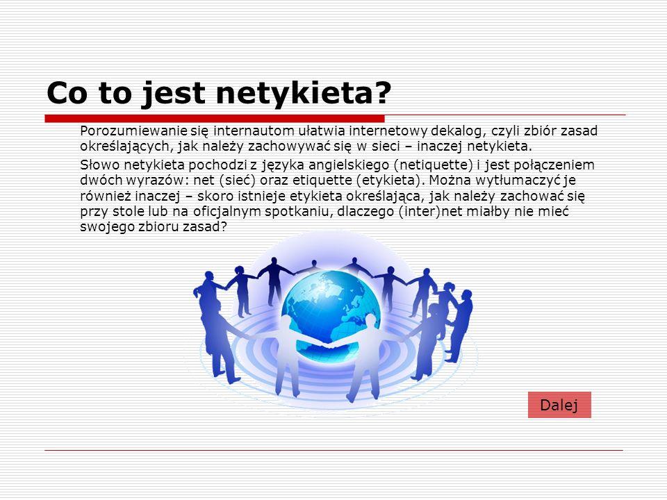 Co to jest netykieta? Porozumiewanie się internautom ułatwia internetowy dekalog, czyli zbiór zasad określających, jak należy zachowywać się w sieci –