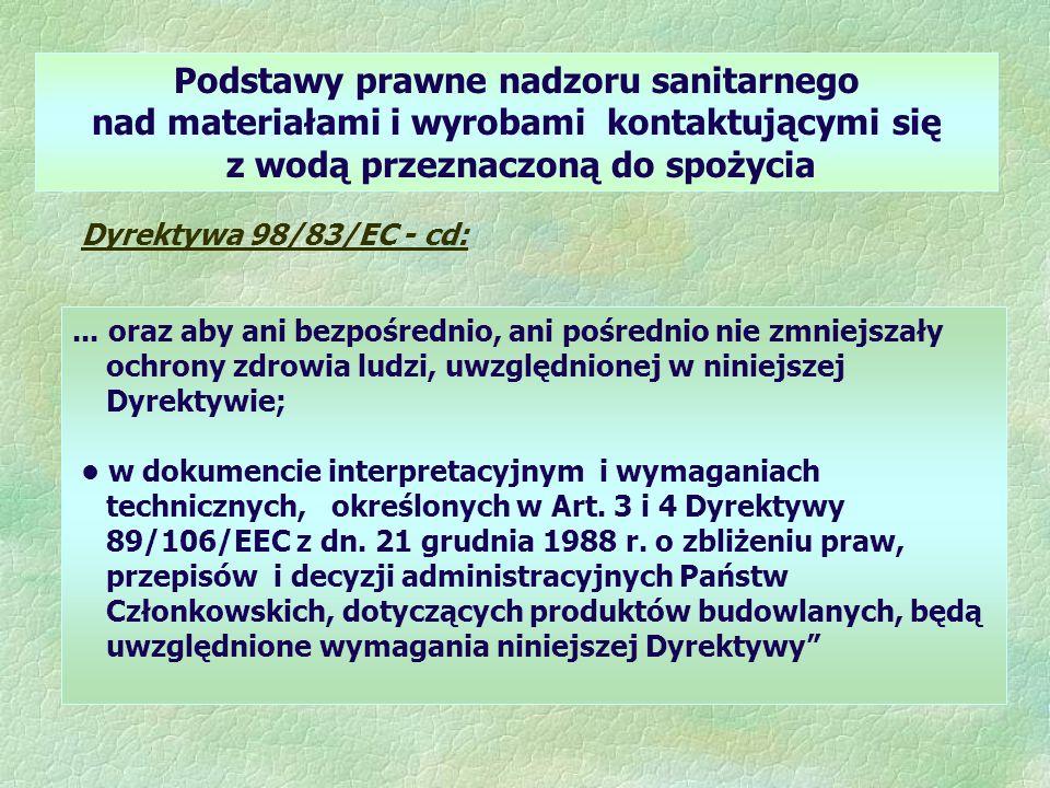 Podstawy prawne nadzoru sanitarnego nad materiałami i wyrobami kontaktującymi się z wodą przeznaczoną do spożycia Dyrektywa 98/83/EC - cd:... oraz aby