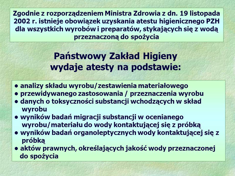 Zgodnie z rozporządzeniem Ministra Zdrowia z dn.19 listopada 2002 r.
