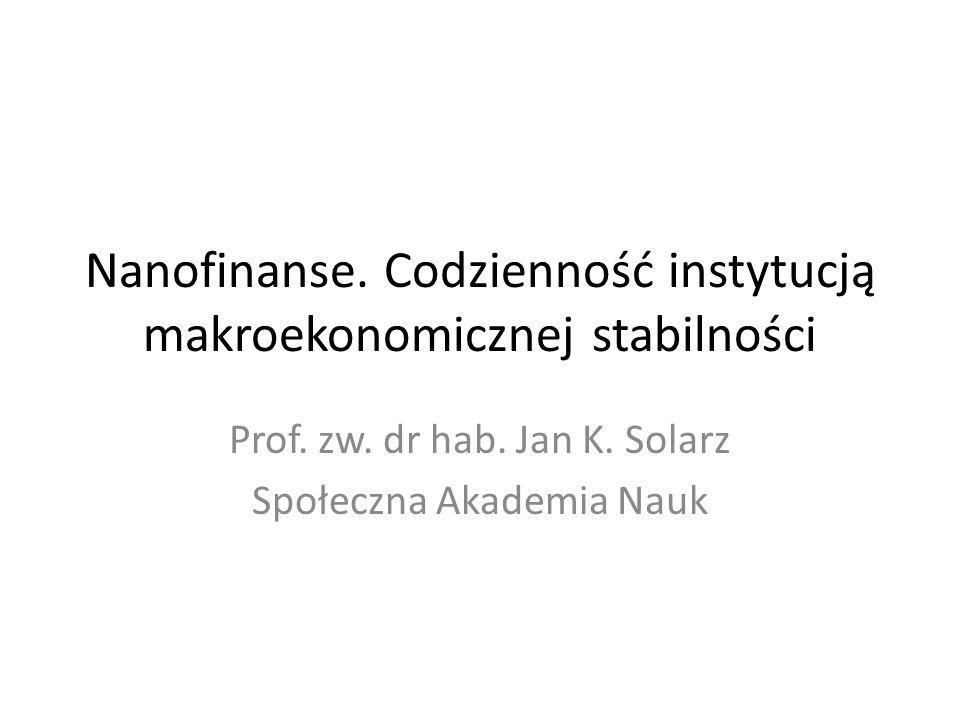 Nanofinanse.Codzienność instytucją makroekonomicznej stabilności Prof.