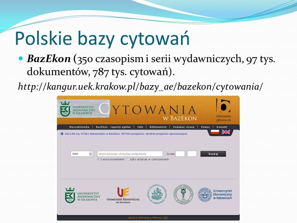 Polskie bazy cytowań BazEkon (350 czasopism i serii wydawniczych, 97 tys. dokumentów, 787 tys. cytowań). http://kangur.uek.krakow.pl/bazy_ae/bazekon/c