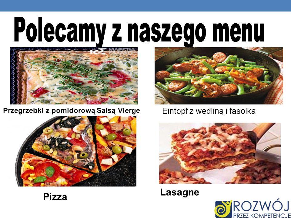 Przegrzebki z pomidorową Salsą Vierge Eintopf z wędliną i fasolką Pizza Lasagne