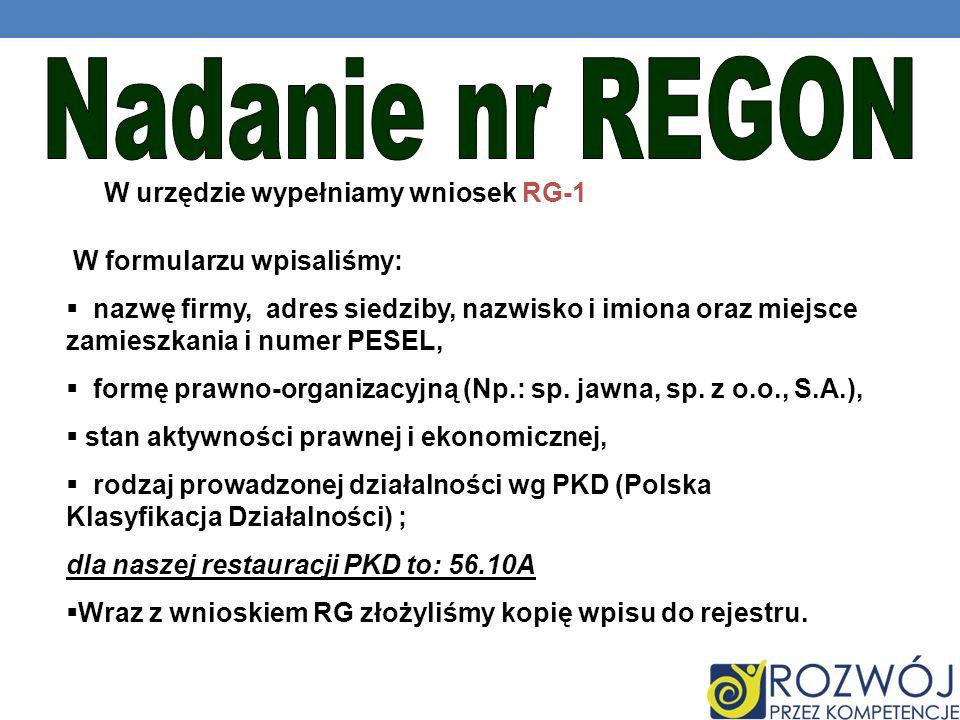 W urzędzie wypełniamy wniosek RG-1 W formularzu wpisaliśmy: nazwę firmy, adres siedziby, nazwisko i imiona oraz miejsce zamieszkania i numer PESEL, fo