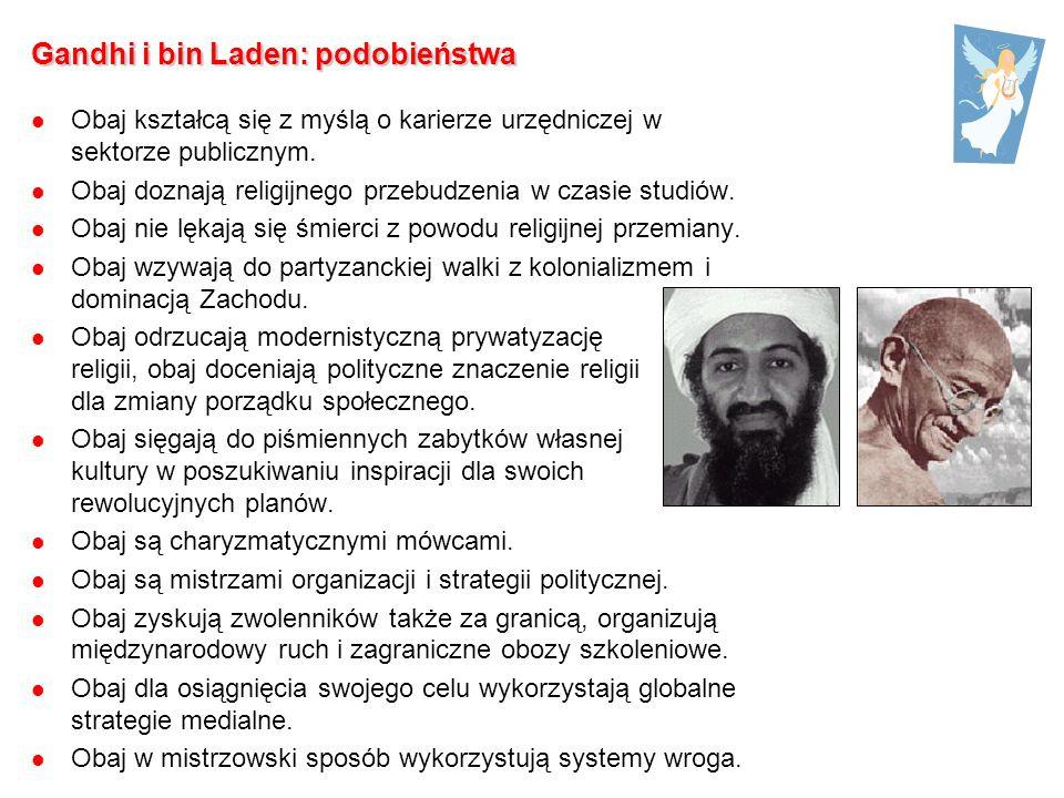 Gandhi i bin Laden: podobieństwa Obaj kształcą się z myślą o karierze urzędniczej w sektorze publicznym.