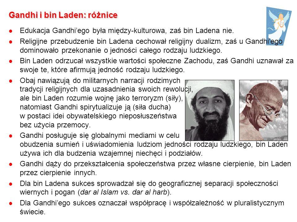 Gandhi i bin Laden: różnice Edukacja Gandhiego była między-kulturowa, zaś bin Ladena nie.