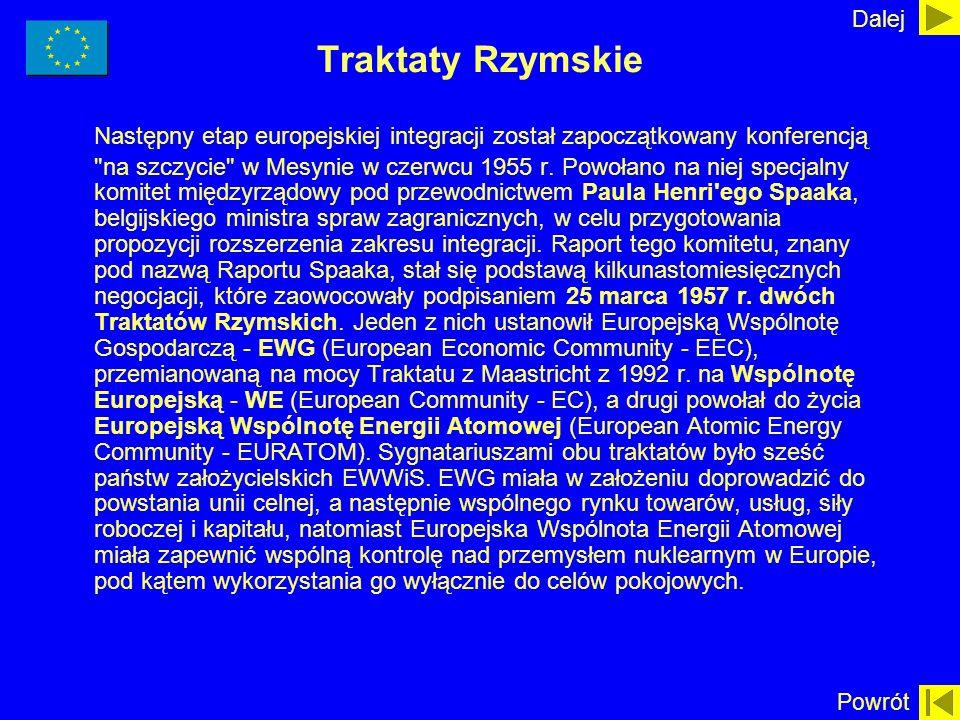 Traktaty Rzymskie Następny etap europejskiej integracji został zapoczątkowany konferencją