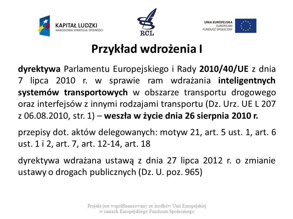 Przykład wdrożenia I dyrektywa Parlamentu Europejskiego i Rady 2010/40/UE z dnia 7 lipca 2010 r. w sprawie ram wdrażania inteligentnych systemów trans