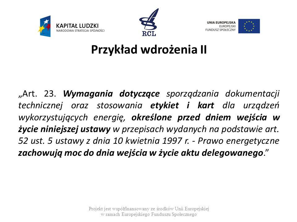 Przykład wdrożenia II Art. 23. Wymagania dotyczące sporządzania dokumentacji technicznej oraz stosowania etykiet i kart dla urządzeń wykorzystujących
