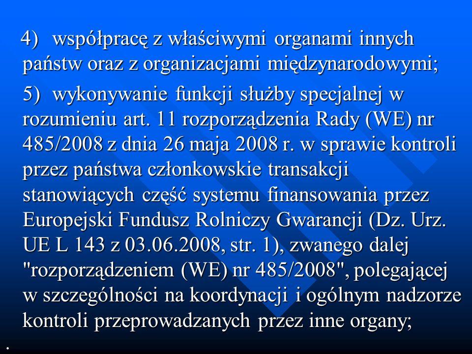 4)współpracę z właściwymi organami innych państw oraz z organizacjami międzynarodowymi; 4)współpracę z właściwymi organami innych państw oraz z organi