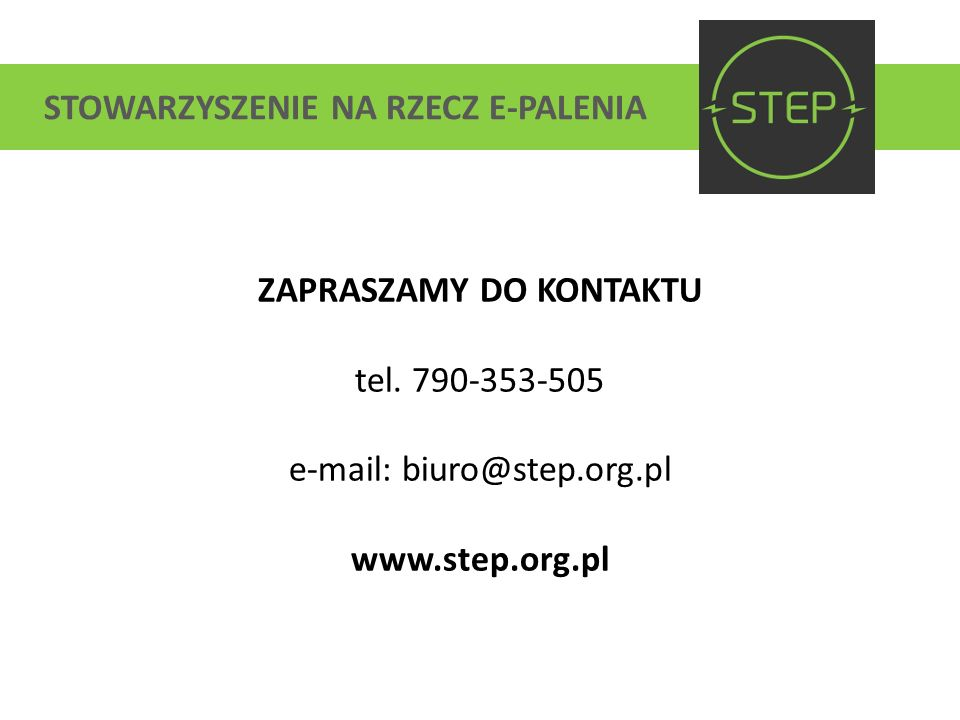 STOWARZYSZENIE NA RZECZ E-PALENIA ZAPRASZAMY DO KONTAKTU tel. 790-353-505 e-mail: biuro@step.org.pl www.step.org.pl