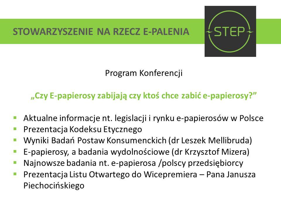 STOWARZYSZENIE NA RZECZ E-PALENIA Stanowisko polskiego rządu w sprawie E-papierosów: Wg.