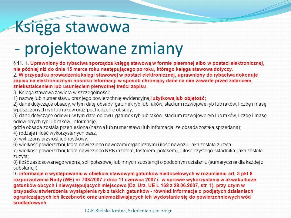 Księga stawowa - projektowane zmiany LGR Bielska Kraina, Szkolenie 24.01.2013r § 11.