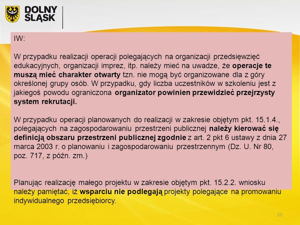 IW: W przypadku realizacji operacji polegających na organizacji przedsięwzięć edukacyjnych, organizacji imprez, itp.
