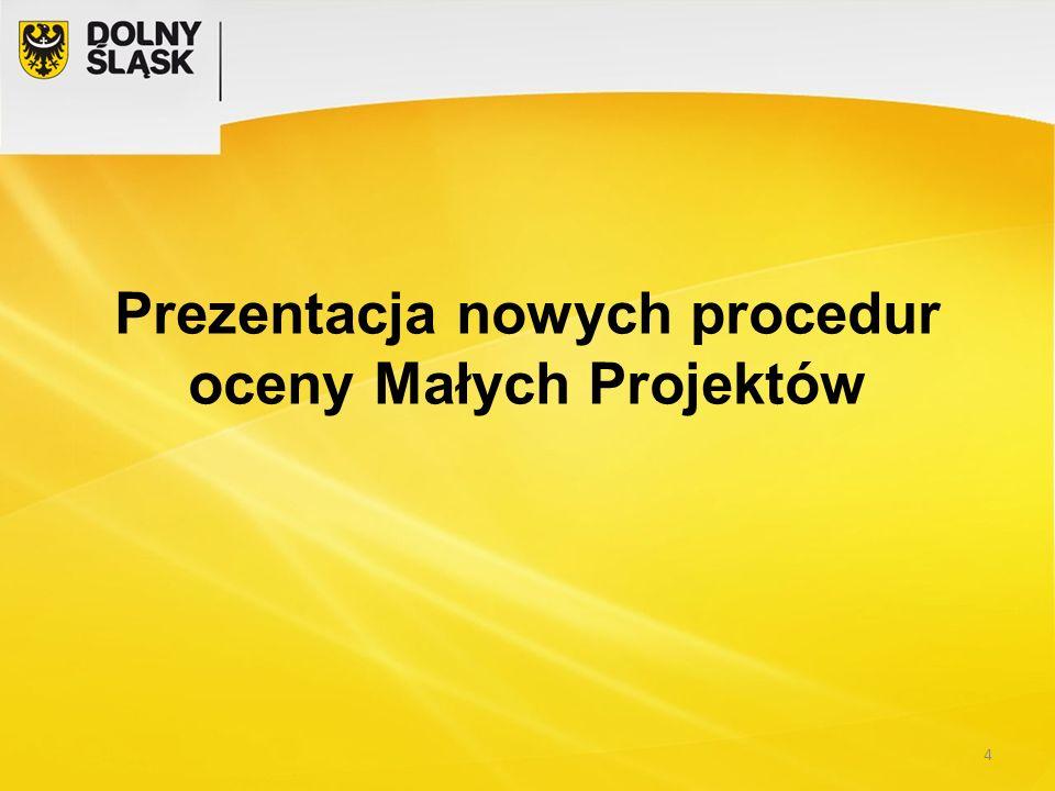 Prezentacja nowych procedur oceny Małych Projektów 4