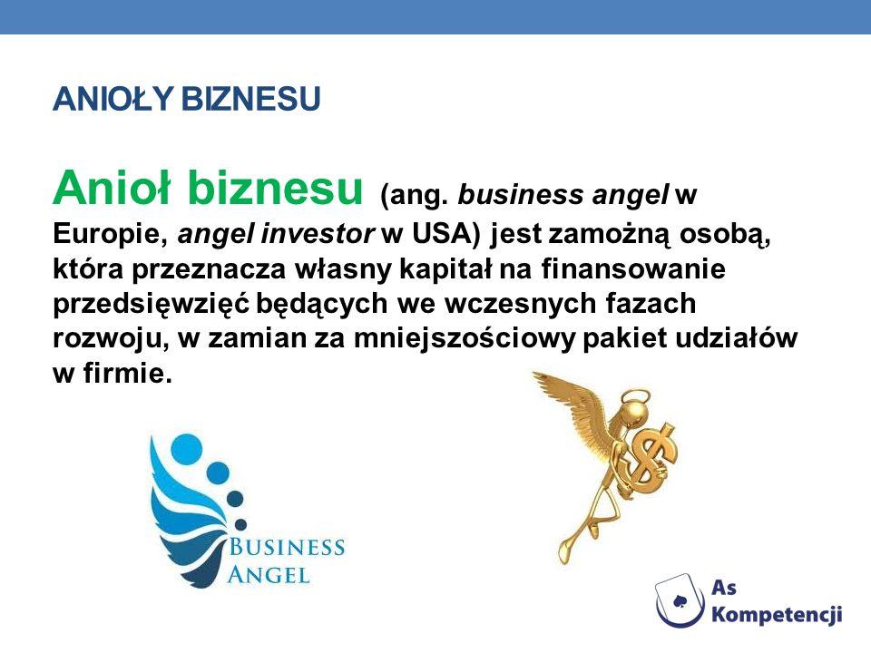 ANIOŁY BIZNESU Anioł biznesu (ang.