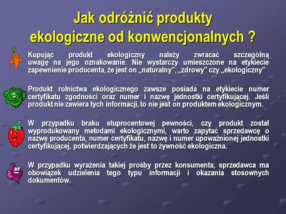 Jak odróżnić produkty ekologiczne od konwencjonalnych .