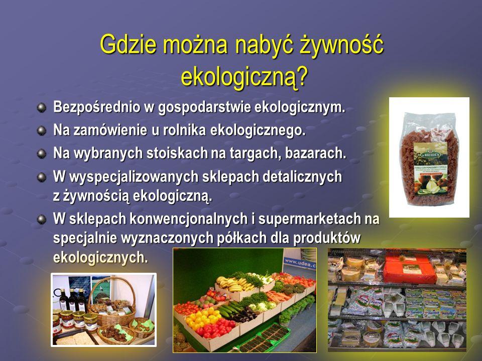 Gdzie można nabyć żywność ekologiczną? Bezpośrednio w gospodarstwie ekologicznym. Na zamówienie u rolnika ekologicznego. Na wybranych stoiskach na tar