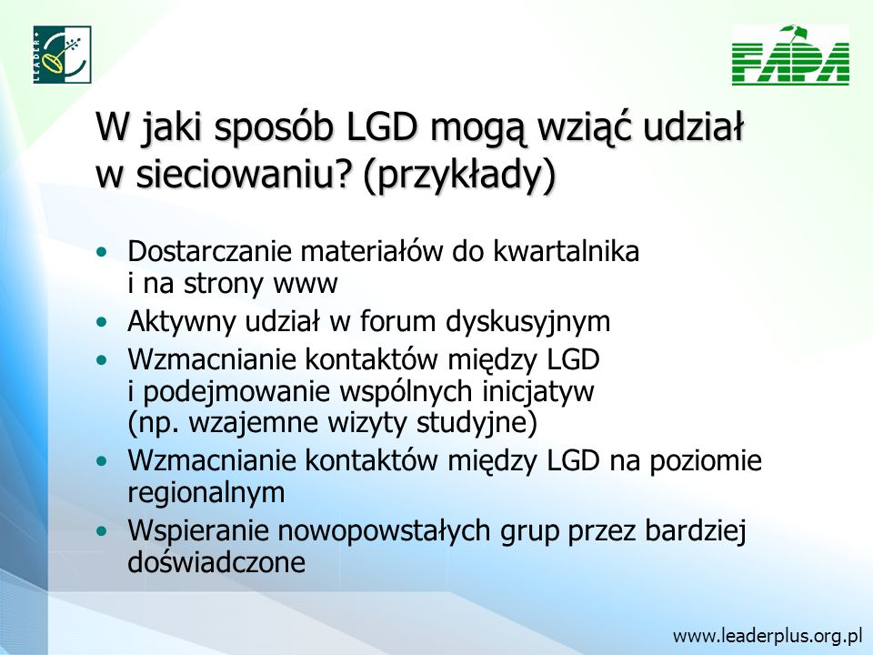 W jaki sposób LGD mogą wziąć udział w sieciowaniu? (przykłady) Dostarczanie materiałów do kwartalnika i na strony www Aktywny udział w forum dyskusyjn