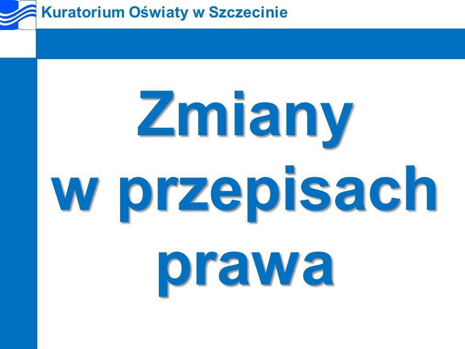 Kuratorium Oświaty w SzczecinieZmiany w przepisach prawa
