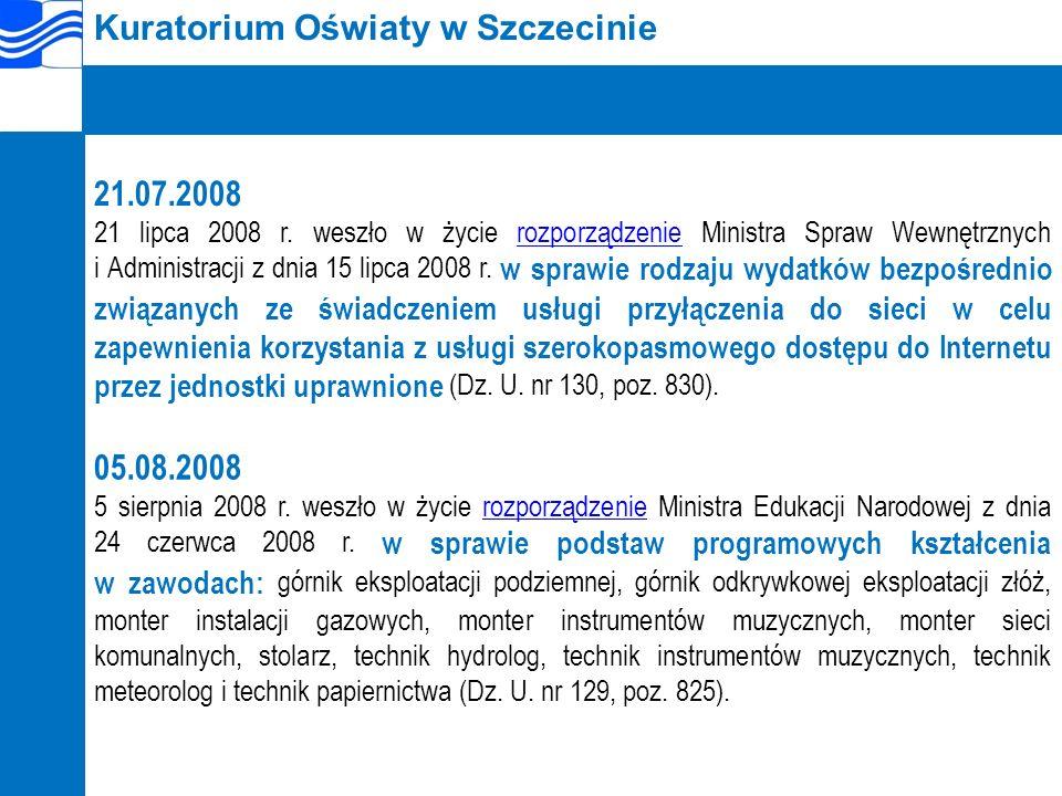 Kuratorium Oświaty w Szczecinie 21.07.2008 21 lipca 2008 r.