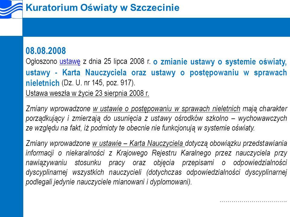 Kuratorium Oświaty w Szczecinie 08.08.2008 Ogłoszono ustawę z dnia 25 lipca 2008 r.