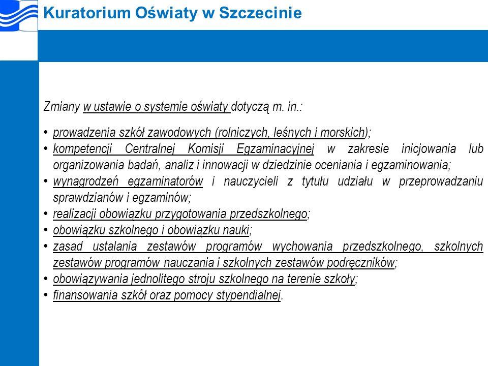 Kuratorium Oświaty w Szczecinie Zmiany w ustawie o systemie oświaty dotyczą m.
