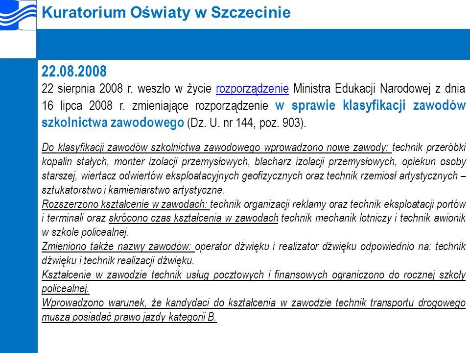 Kuratorium Oświaty w Szczecinie 22.08.2008 22 sierpnia 2008 r.