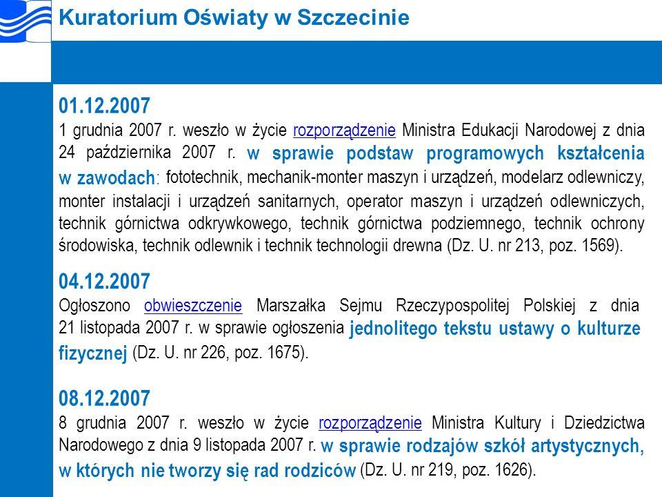 Kuratorium Oświaty w Szczecinie 01.12.2007 1 grudnia 2007 r.