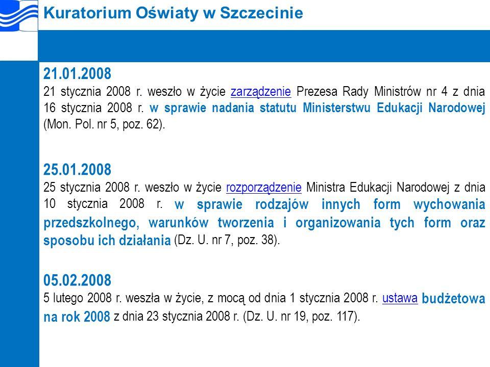 Kuratorium Oświaty w Szczecinie 21.01.2008 21 stycznia 2008 r.