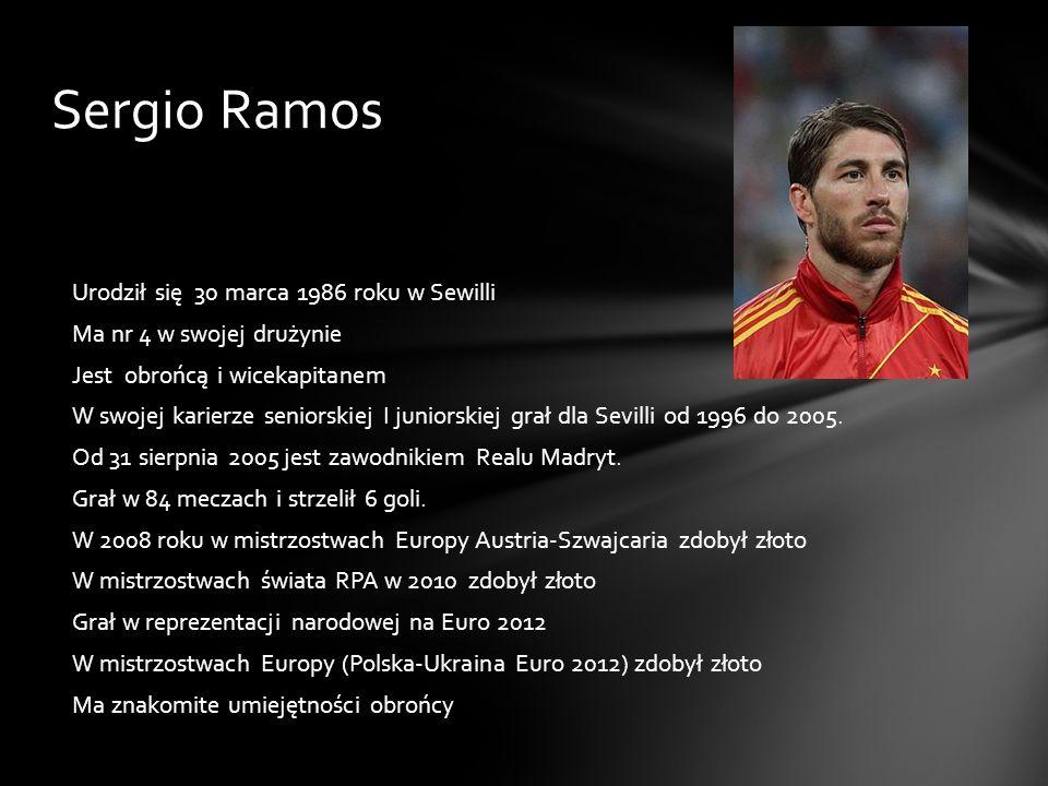 Sergio Ramos Urodził się 30 marca 1986 roku w Sewilli Ma nr 4 w swojej drużynie Jest obrońcą i wicekapitanem W swojej karierze seniorskiej I juniorski