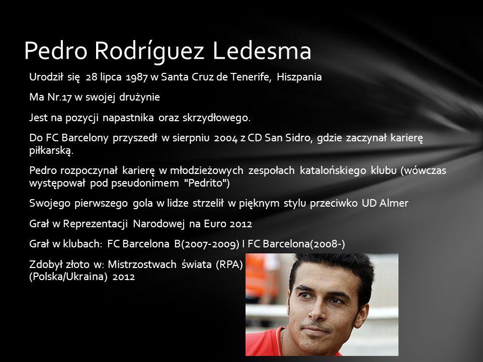 Pedro Rodríguez Ledesma Urodził się 28 lipca 1987 w Santa Cruz de Tenerife, Hiszpania Ma Nr.17 w swojej drużynie Jest na pozycji napastnika oraz skrzy