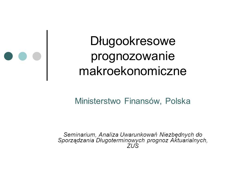 Długookresowe prognozowanie makroekonomiczne Ministerstwo Finansów, Polska Seminarium, Analiza Uwarunkowań Niezbędnych do Sporządzania Długoterminowyc