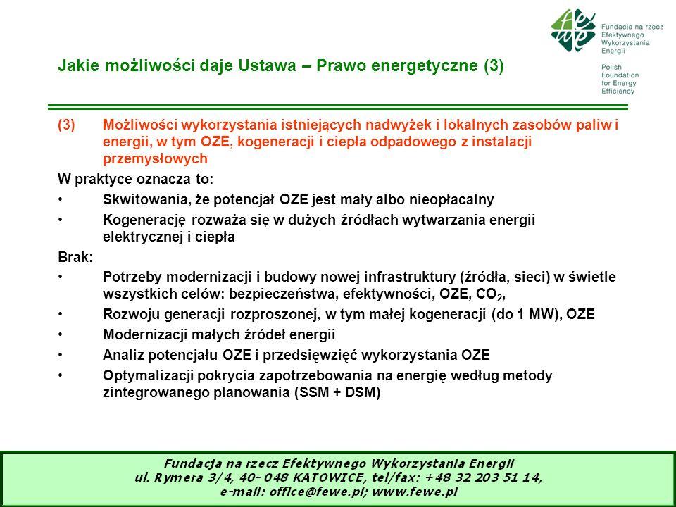 11 Jakie możliwości daje Ustawa – Prawo energetyczne (3) (3)Możliwości wykorzystania istniejących nadwyżek i lokalnych zasobów paliw i energii, w tym