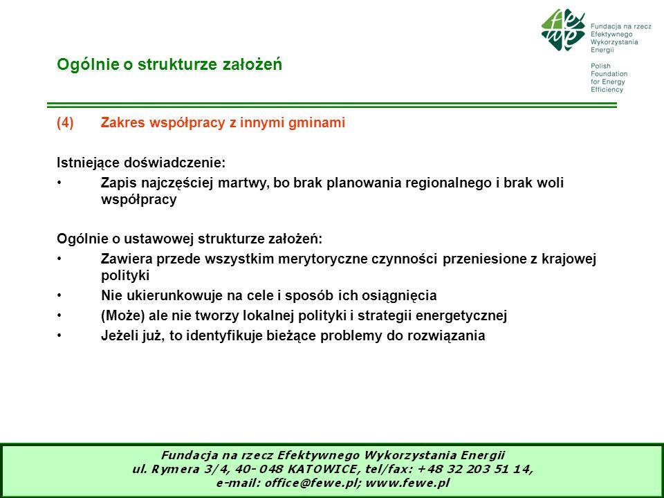 12 Ogólnie o strukturze założeń (4)Zakres współpracy z innymi gminami Istniejące doświadczenie: Zapis najczęściej martwy, bo brak planowania regionaln