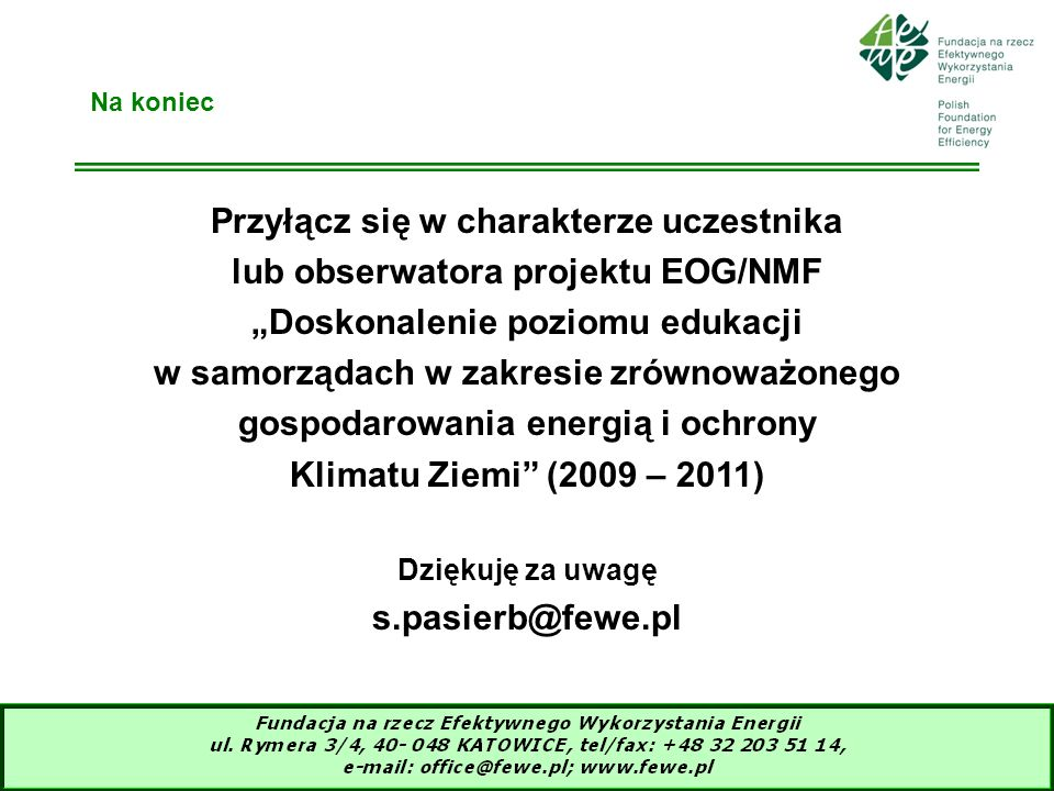 19 Na koniec Przyłącz się w charakterze uczestnika lub obserwatora projektu EOG/NMF Doskonalenie poziomu edukacji w samorządach w zakresie zrównoważon
