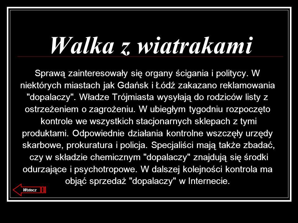 Walka z wiatrakami Sprawą zainteresowały się organy ścigania i politycy. W niektórych miastach jak Gdańsk i Łódź zakazano reklamowania