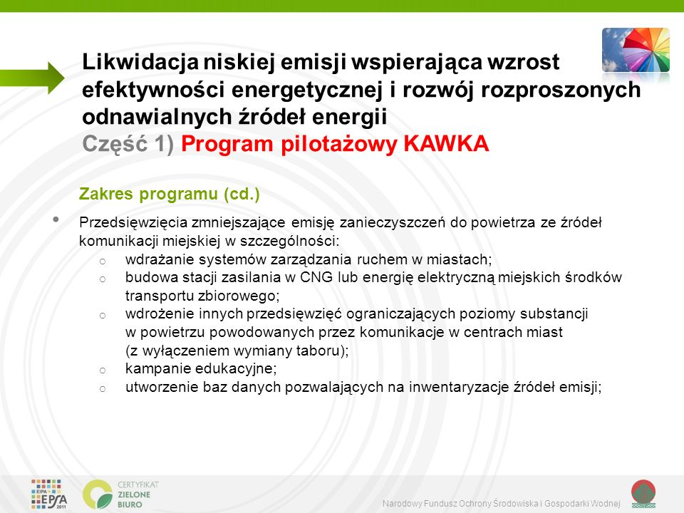 Narodowy Fundusz Ochrony Środowiska i Gospodarki Wodnej Likwidacja niskiej emisji wspierająca wzrost efektywności energetycznej i rozwój rozproszonych