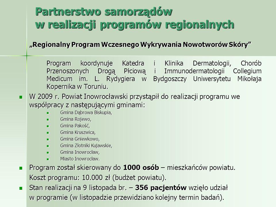 Partnerstwo samorządów w realizacji programów regionalnych Regionalny Program Wczesnego Wykrywania Nowotworów Skóry Program koordynuje Katedra i Klini